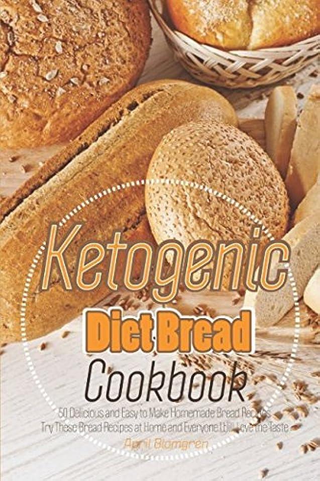 ログデータベース前売Ketogenic Diet Bread Cookbook: 50 Delicious and Easy to Make Homemade Bread Recipes - Try These Bread Recipes at Home and Everyone Will Love the Taste