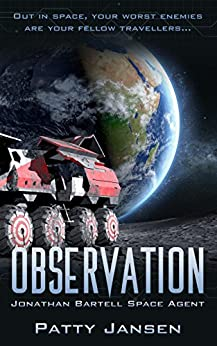 Observation (Space Agent Jonathan Bartell Book 2) by [Patty Jansen]