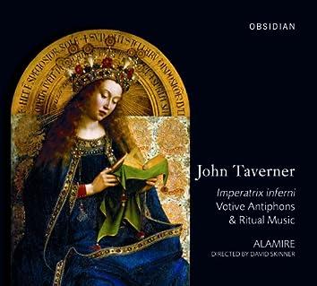 John Taverner - Imperatrix Inferni - Votive Antiphons