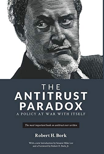 Compare Textbook Prices for The Antitrust Paradox  ISBN 9781736089705 by Bork, Robert H,Lee, Mike,Bork Jr, Robert H