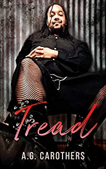 Tread (Kink Files Book 2) by [A.G. Carothers, Samantha Santana, Sharon Stogner]
