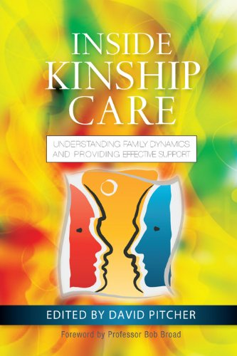 Inside Kinship Care: Understanding Family Dynamics and Providing Effective Support (English Edition)