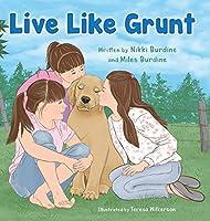 Live Like Grunt
