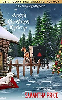 Amish Christmas Mystery (Ettie Smith Amish Mysteries Book Book 10) by [Samantha Price]