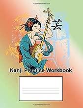 Kanji Practice Workbook: Including Table of Contents, Katakana and Hiragana Stroke Order Charts (Everyday Practice)