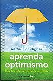 Aprenda optimismo, Martin E.P. Seligman