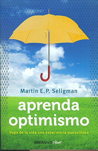 Aprenda optimismo: Haga de la vida una experiencia maravillosa (CLAVE)