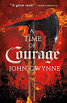 A Time of Courage (Of Blood & Bone Book 3) by [John Gwynne]