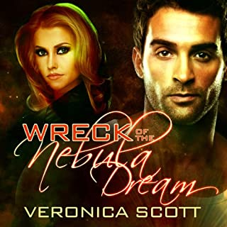 Wreck of the Nebula Dream                   By:                                                                                                                                 Veronica Scott                               Narrated by:                                                                                                                                 Michael Riffle                      Length: 9 hrs and 5 mins     34 ratings     Overall 4.4