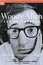Woody Allen and Philosophy: [You Mean My Whole Fallacy Is Wrong?] (Popular Culture and Philosophy Book 8)