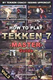 How to play Tekken 7 – Master Guide | Game Strategy Guide |