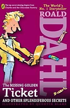 The Missing Golden Ticket and Other Splendiferous Secrets (English Edition) par [Roald Dahl, Quentin Blake]