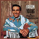 The Classic Years 1952-1962 von Faron Young