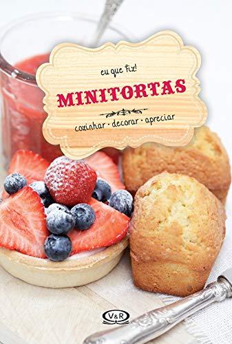 Minitortas: cozinhar - decorar - apreciar