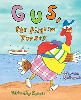 Gus, the Pilgrim Turkey by [Teresa Bateman, Ellen Joy Sasaki]