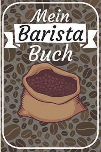Mein Barista Buch: Barista buch zum selberschreiben. Kaffee buch für Rezepte...