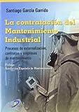 La contratación del mantenimiento industrial: Procesos de externalización, contratos y empresas de mantenimiento.