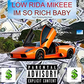 Im So Rich Baby