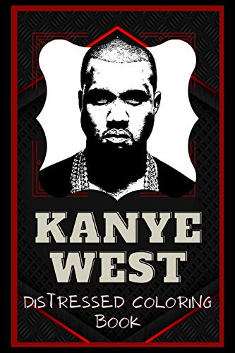 Kanye West Distressed Coloring Book: Artistic Adult Coloring Book