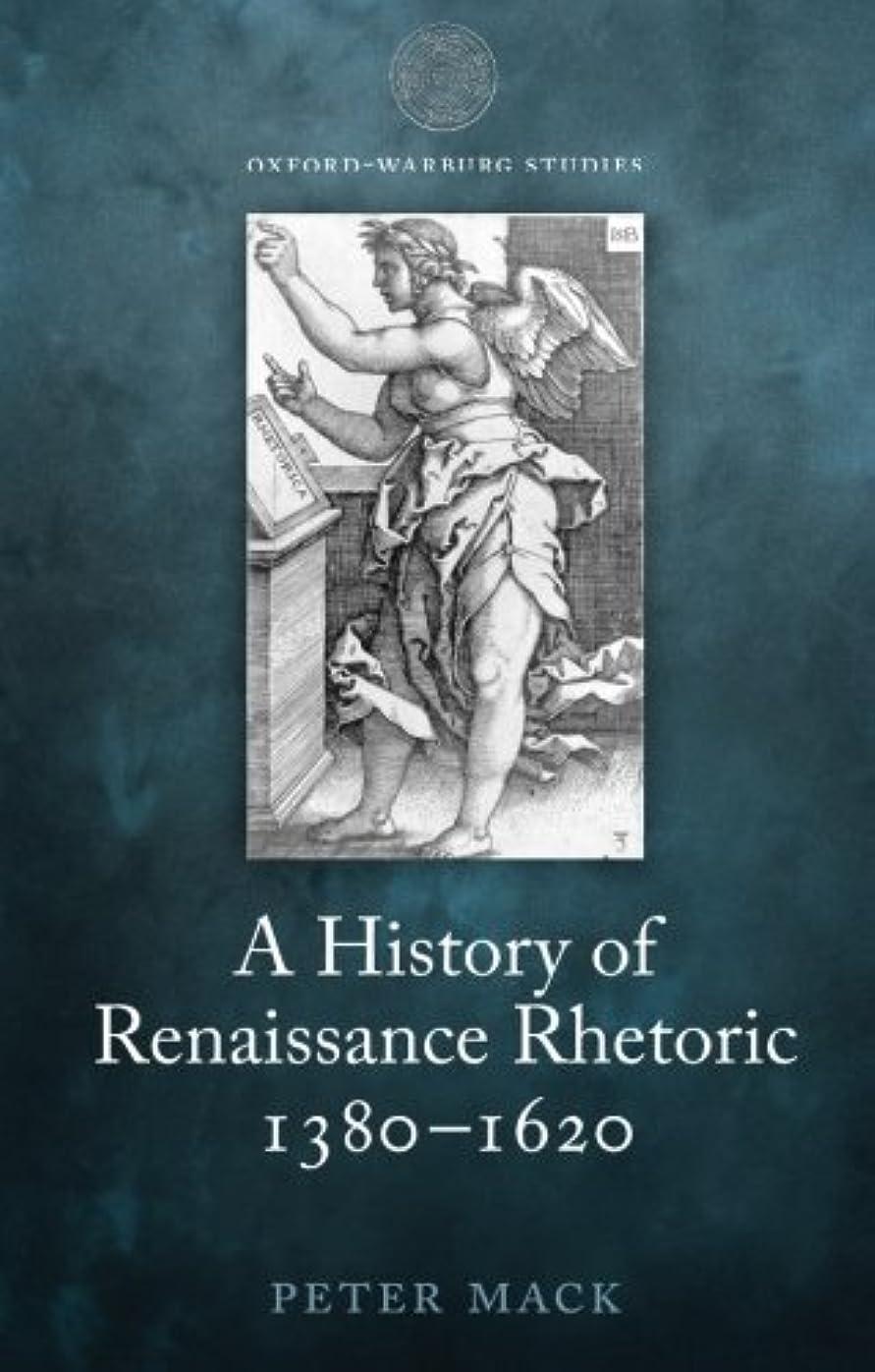 時間厳守ギャザー工場A History of Renaissance Rhetoric 1380-1620 (Oxford-Warburg Studies)