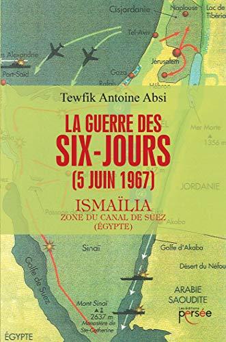 LA GUERRE DES SIX-JOURS (5 JUIN 1967): ISMAILIA - ZONE DU CANAL DE SUEZ (EGYPTE)