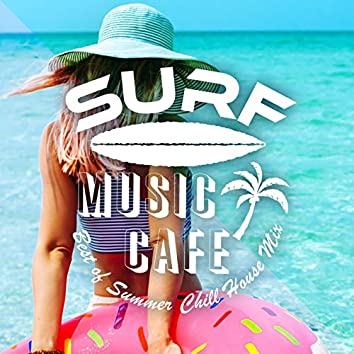 Surf Music Cafe ~ Best of Summer Chill House Mix