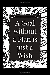 A Goal Without A Plan is Just A Wish Journal Gift Notebook life from above epic stories of the natural world: journal note...