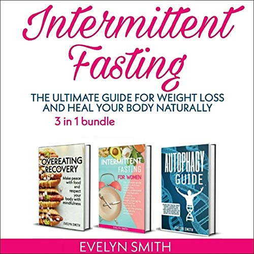 Overeating Recovery, Intermittent Fasting for Women and Autophagy Guide audiobook cover art