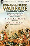 Roman & Greek Warfare: Tactics, Equipment, Weapons & Battles of the Ancient Period