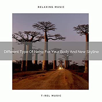 Different Type Of Noise For Your Body And New Skyline