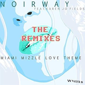 Miami Mizzle Love Theme (The Remixes)