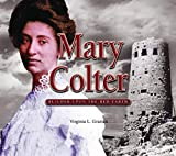 Mary Colter: Builder Upon the Red Earth (Grand Canyon Association)