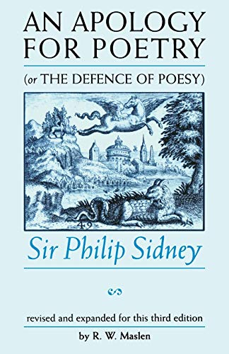 An Apology for Poetry (or the Defence of Poesy): Sir Philip Sidney: Philip Sidney