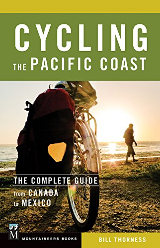 Compare Textbook Prices for Cycling the Pacific Coast: The Complete Guide from Canada to Mexico  ISBN 9781594859861 by Thorness, Bill