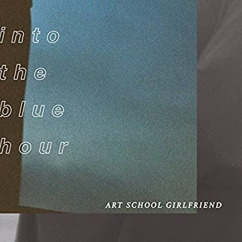 Into The Blue Hour - EP