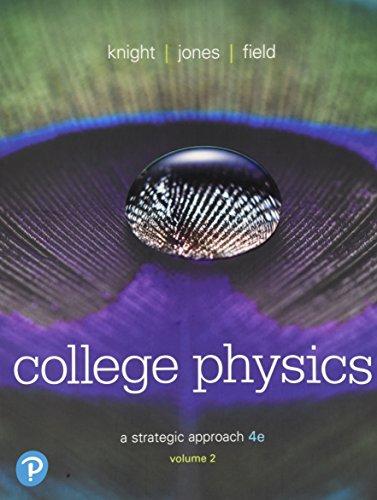 College Physics: A Strategic Approach Volume 2 (Chs 17-30)