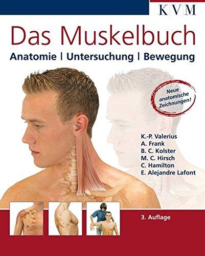 Das Muskelbuch: Anatomie /Untersuchung /Bewegung (Die Muskelbuch-Reihe)