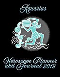 Aquarius Horoscope Planner and Journal 2019: Schedules and PLanning for One Year