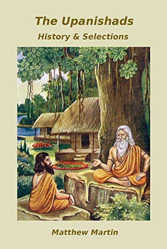 The Upanishads: history & selections (English Edition)