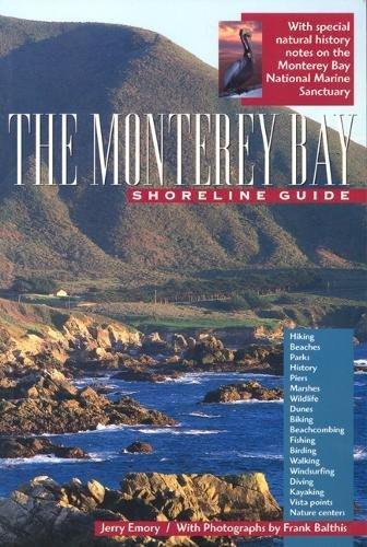 The Monterey Bay Shoreline Guide (University of California Press/Monterey Bay Aquarium Series in Marine Conservation, 1, Band 1)
