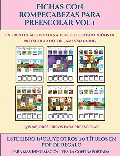 Los mejores libros para preescolar (Fichas con rompecabezas para preescolar Vol 1): Este libro contiene 30 fichas con actividades a todo color para niños de 4 a 5 años (30)