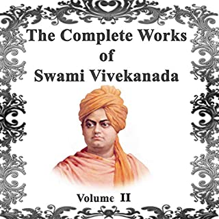 The Complete Works of Swami Vivekananda, Volume 2                   By:                                                                                                                                 Swami Vivekananda                               Narrated by:                                                                                                                                 Clay Lomakayu                      Length: 18 hrs and 10 mins     Not rated yet     Overall 0.0