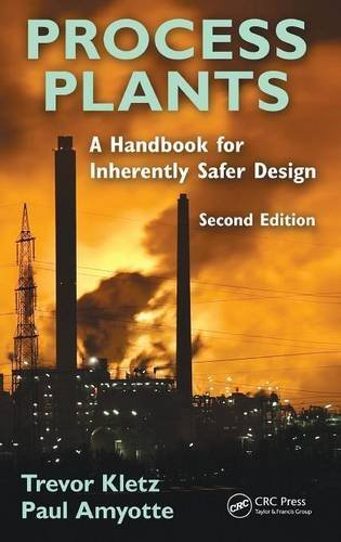 Download Process Plants: A Handbook For Inherently Safer Design, Second Edition By Trevor A. Kletz (2010-05-21) 