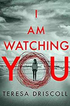 I Am Watching You by [Teresa Driscoll]