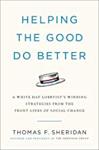 Helping the Good Do Better: How a White Hat Lobbyist Advocates for Social Change
