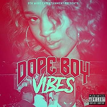 Dope Boy Vibes