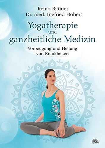 Yogatherapie und ganzheitliche Medizin: Vorbeugung und Heilung von Krankheiten