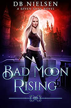 Bad Moon Rising: A Seven Sons Novel by [DB Nielsen, Laurie Starkey, Michael Anderle]