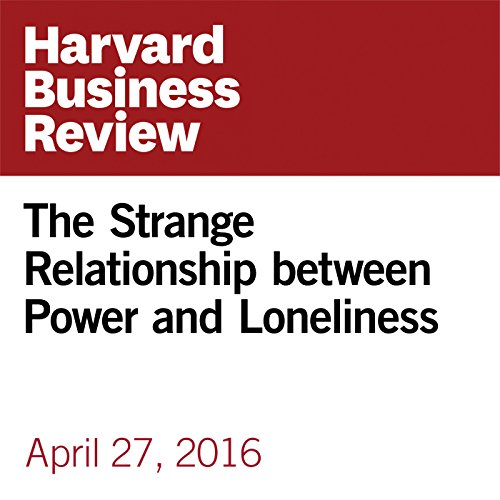 The Strange Relationship between Power and Loneliness audiobook cover art