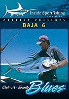 Inside Sportfishing Baja 6: Cock-A-Doodle Blues [DVD]